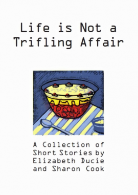 Life is Not a Trifling Affair - Anthology by Elizabeth Ducie and Sharon Cook